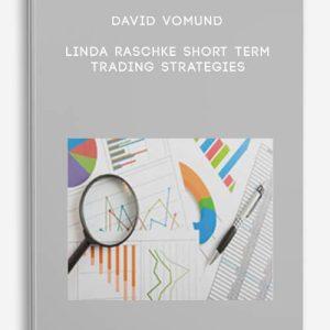 Linda Raschke Short Term Trading Strategies by David Vomund
