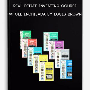 Real Estate Investing Course Whole Enchilada by Louis Brown