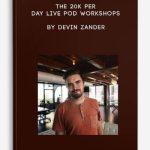 The-20K-Per-Day-Live-POD-Workshops-by-Devin-Zander-400×556