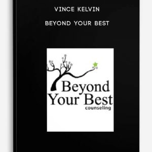Beyond Your Best by VInce Kelvin