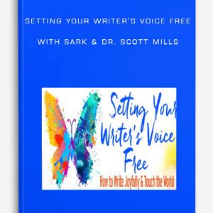Setting Your Writer's Voice Free by SARK & Dr. Scott Mills