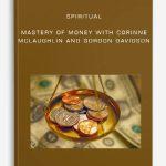 Spiritual Mastery of Money by Corinne McLaughlin and Gordon Davidson