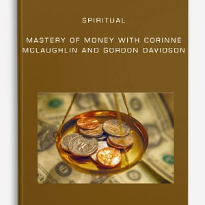 Spiritual Mastery of Money by Corinne McLaughlin and Gordon Davidson