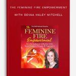 The-Feminine-Fire-Empowerment-with-Devaa-Haley-Mitchell-400×556