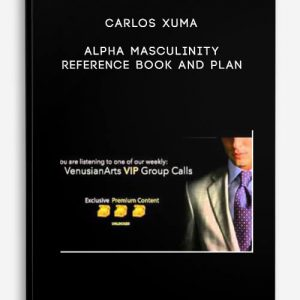 Alpha Masculinity Reference Book and Plan by Carlos Xuma