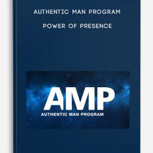Authentic Man Program – Power of Presence