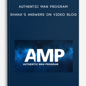 Authentic Man Program – Shana's Answers on Video Blog