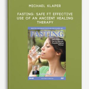 Fasting: Safe ft Effective Use of an Ancient Healing Therapy by Michael Klaper