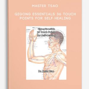 Qigong Essentials 36 Touch Points for Self-Healing by Master Tsao