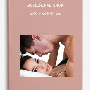 Subliminal Shop – Sex Magnet 2.0