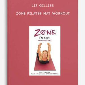 Zone Pilates Mat Workout by Liz Gillies