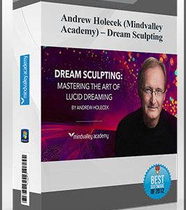 Andrew Holecek (Mindvalley Academy) – Dream Sculpting