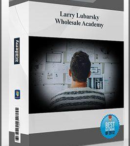 Larry Lubarsky – Wholesale Academy