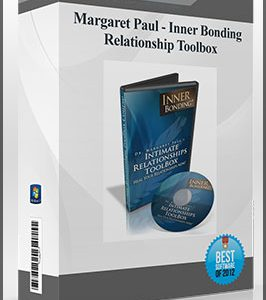 Margaret Paul – Inner Bonding – Relationship Toolbox