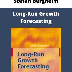 Stefan Bergheim – Long-Run Growth Forecasting