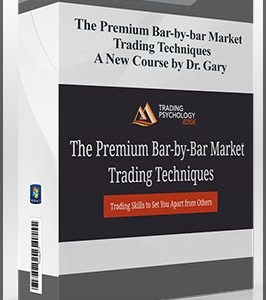 The Premium Bar-by-bar Market Trading Techniques – A New Course by Dr. Gary