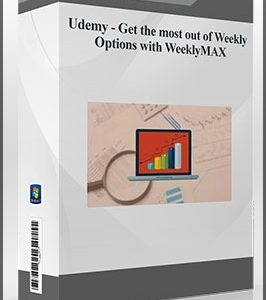 Udemy – Get the most out of Weekly Options with WeeklyMAX